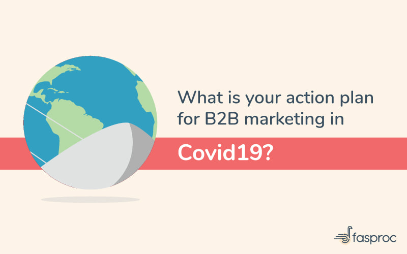 What should be your action plan for B2B marketing in Covid19?