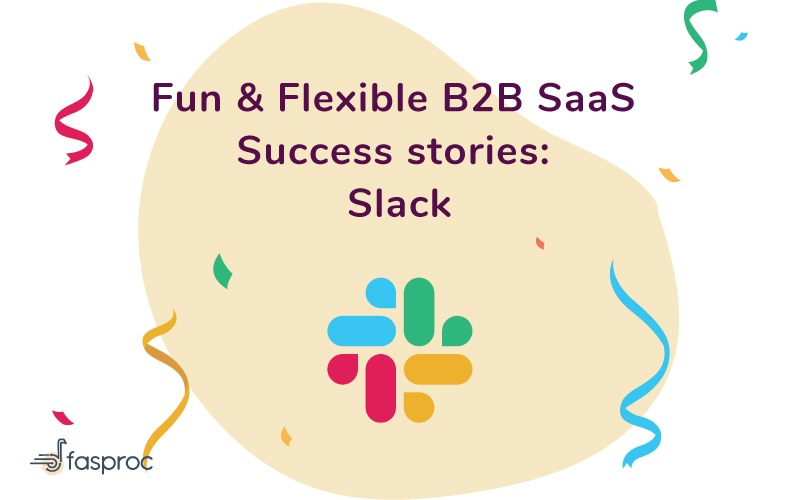 Fun & Flexible B2B SaaS Success stories : Slack