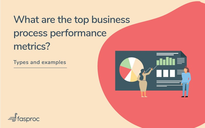 What are the top business process performance metrics? Types and examples