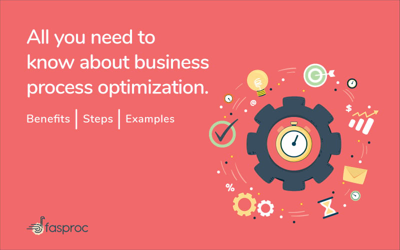 Business Process Optimization  – Benefits, Steps, and Examples