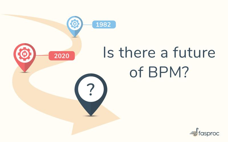Is there a future of BPM?
