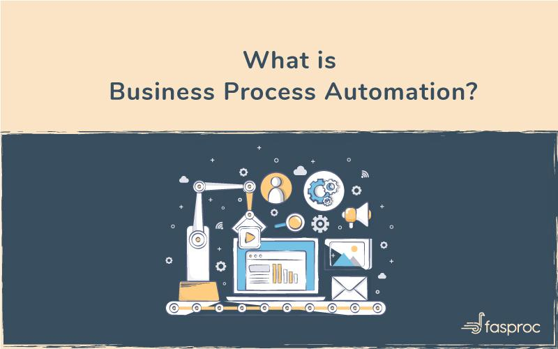 What is Business Process Automation? Definition and Examples